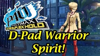 Persona 4 Arena: The Ultimax Online! - Ep. 27 - D-Pad Warrior Spirit!