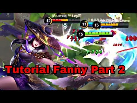 Tutorial Fanny By Soloz ( How To Play Fanny In Rank/Classic ) Part 2