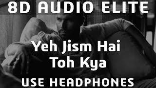 8D AUDIO   Yeh Jism Hai Toh Kya - Ali Azmat   Jism 2   Randeep Hooda  