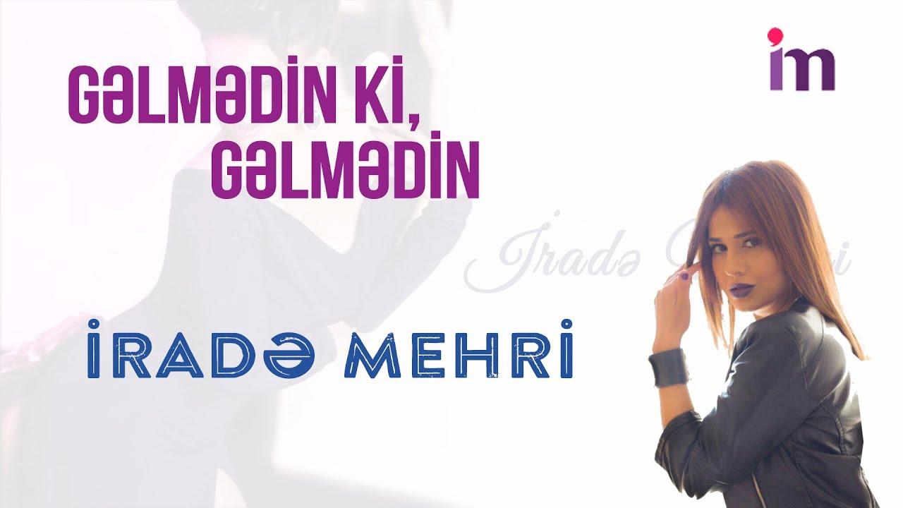 Gelmedin Ki Gelmedin Irade Mehri Shazam