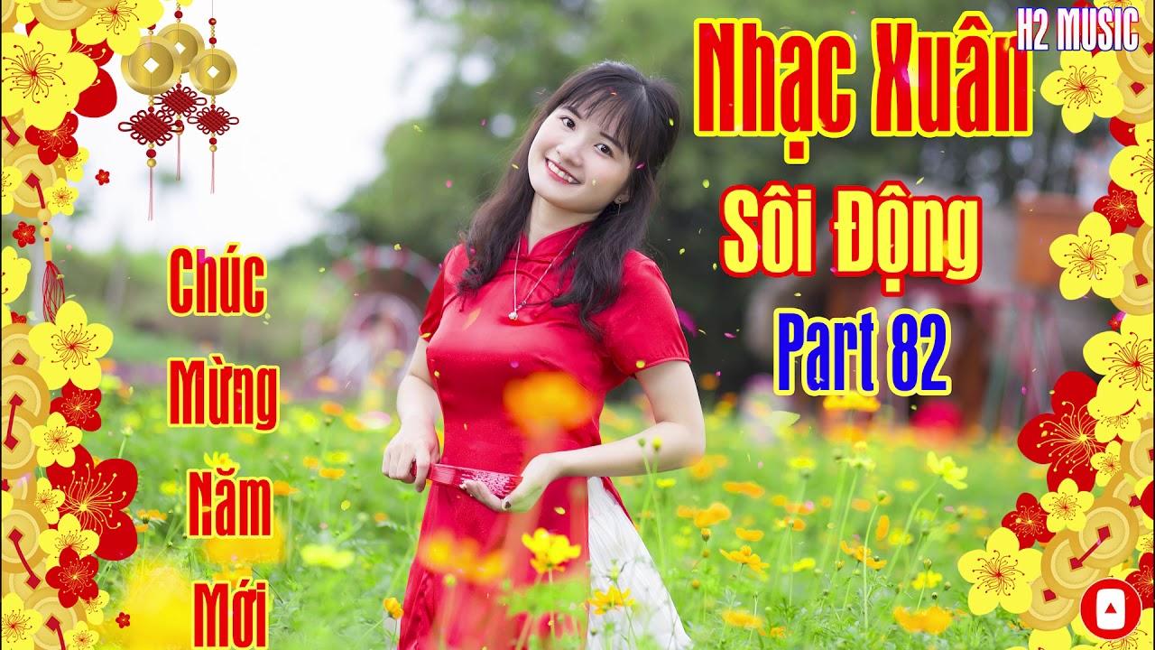 Nhạc Xuân  Part 84 -  Nhạc Xuân Canh Tý 2020   Nhạc Xuân Hay Nhất  H2 MUSIC
