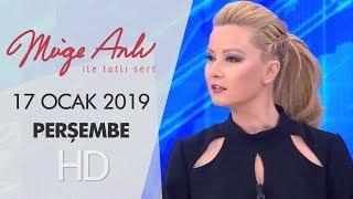 Müge Anlı ile Tatlı Sert 17  Ocak 2019 | Perşembe