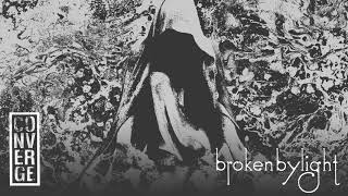 "Converge - ""Broken By Light"" (Full Album Stream)"