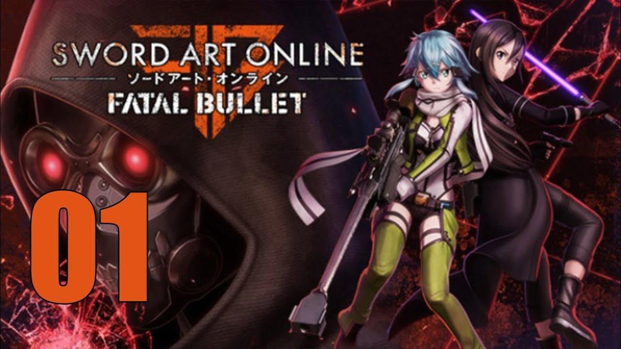 Sword Art Online Fatal Bullet Let S Play Part 1 Gun