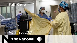 CBC News: The National   Strained hospitals brace for more COVID-19 patients   April 23, 2021