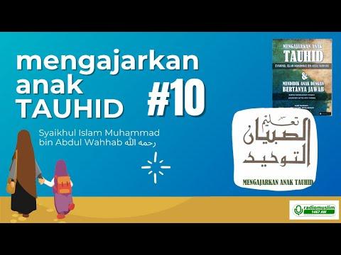 MENGAJARKAN ANAK TAUHID #10