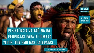 Resistência Pataxó na BA; Proposta de retomada verde; e mais Notícias socioambientais- VERDE MAR#62