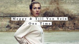 Meggy & Till Von Sein - One Time