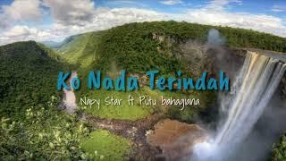 Ko Nada Terindah - Napy Star Ft Putu Bahagiana