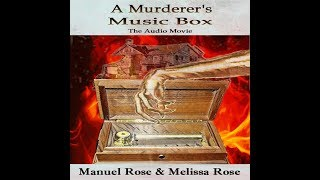 "A Murderer's Music Box - Manuel Rose & Melissa Rose ""Audio Book"""