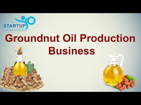 Groundnut Oil Production Business - StartupYo