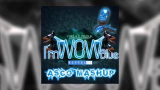 Yves V & Felguk vs Eiffel 65 - I'm WOW blue (Asco MashUp).mp3
