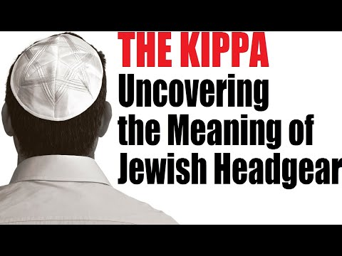 THE KIPPA: Uncovering the Meaning of Jewish Headgear - with