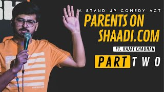 Parents on Shaadi.com - Part 2 | Stand up comedy by Rajat Chauhan   #standupcomedy #comedy
