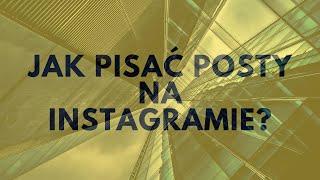 Jak Pisać Posty Na Instagramie?   Tomasz M. Pietrzak