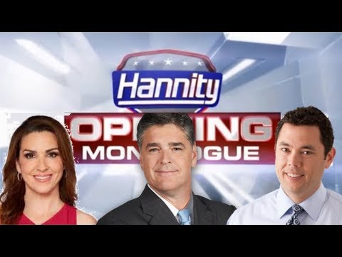 Hannity  Monologue July 23,2018 Jason Chaffetz & Sarah Carter