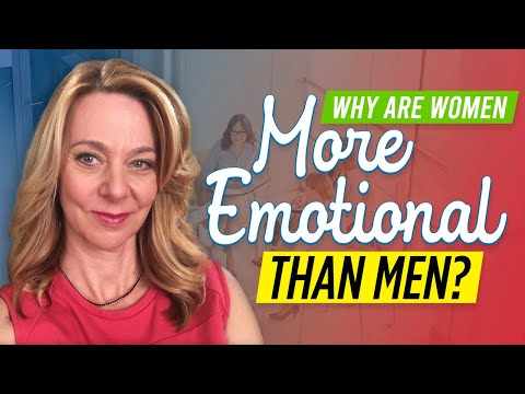 Why Are Women More Emotional Than Men?