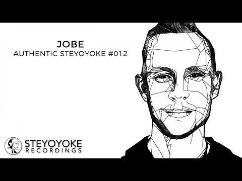 JOBE Presents Authentic Steyoyoke #012 (Continuos Dj Mix)
