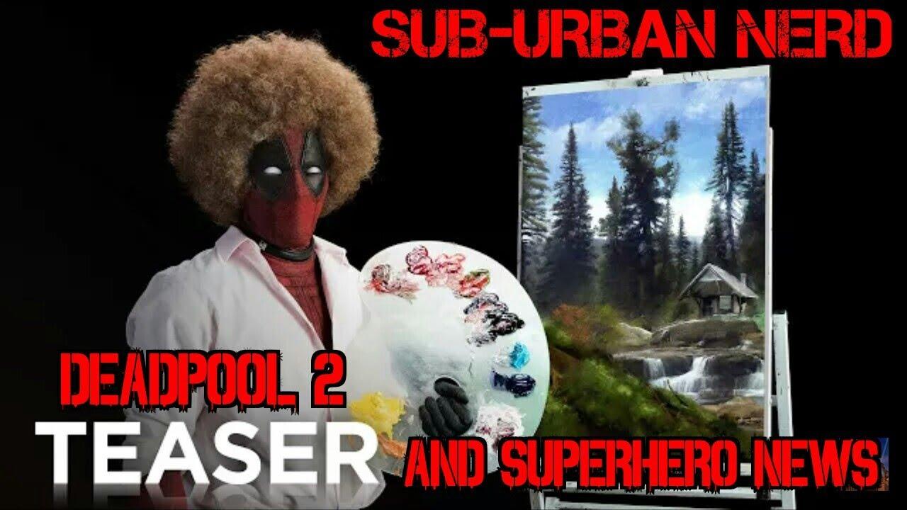 Deadpool2 Bob Ross teaser Trailer, SuperMarioBros movie Hulu's Runaway  poster, CW Crossover, Netflix
