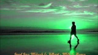 Good Guy Mikesh & Filburt - Milk & Honey (John Daly