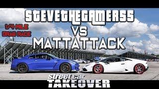 #SteveTheGamer55 vs Mattattack | Nissan GTR vs Lamborghini Huracan 1/4 MILE DRAG RACE!!!
