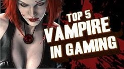 Top 5 - Vampire in Games