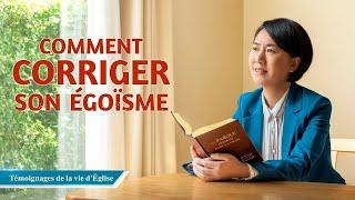 Témoignage chrétien en français 2020 « Comment corriger son égoïsme »