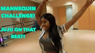 MANNEQUIN CHALLENGE! (JUJU ON THAT BEAT)