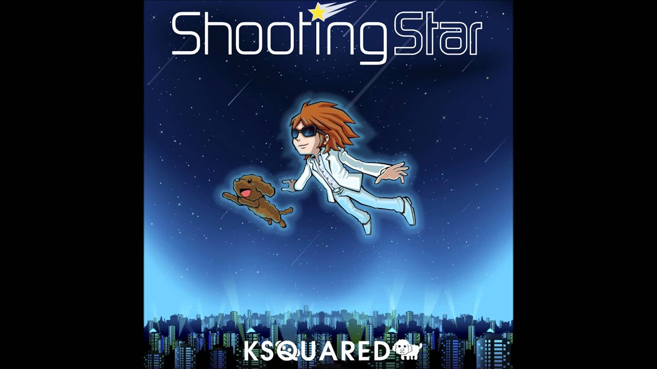 Shooting Star / KSQUARED