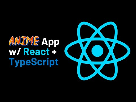 How to Code an Anime App with React & TypeScript