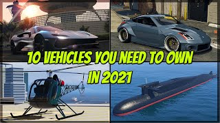 GTA 5 - 10 Vehicles You Need to Own in 2021 and Why You Need Them