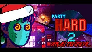 XMAS KILLING PARTY! Party Hard 2 Alpha - XMAS Edition