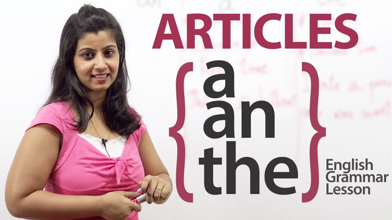 Articles - A  An  U0026 The - English Grammar Lesson