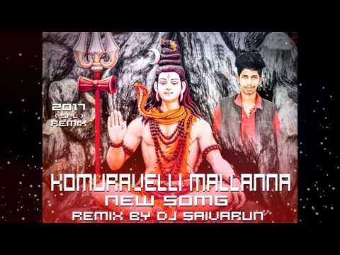 KOMURAVELLI MALLANNA NEW 2017 SONG REMIX BY DJ SAIVARUN
