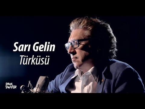 Sarı Gelin Türküsü - Paul Dwyer Yorumuyla
