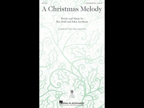A Christmas Melody (3-Part Mixed) - by Mac Huff and John Jacobson