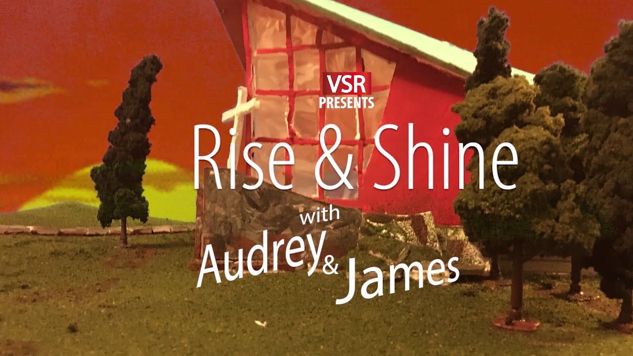 Rise and Shine with Audrey and James