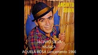 JACINTO SILVA Aquela Rosa 1966 Raridade Musical