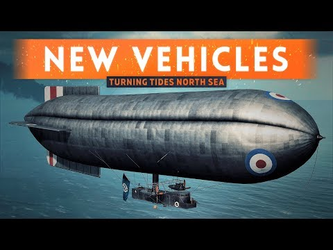 ➤ COMPLETE NEW VEHICLES OVERVIEW! - Battlefield 1 Turning Tides DLC North Sea Update