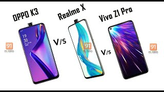 OPPO K3 vs Realme X vs Vivo Z1 Pro: Comparison, camera samples, AnTuTu [Hindi-हिन्दी]