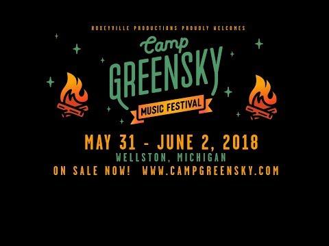 Camp Greensky Music Festival Lineup •5/31-6/2, 2018