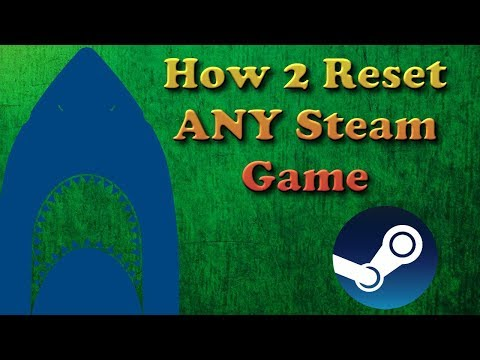 how-to-reset-any-steam-game!---the-jawesome-one