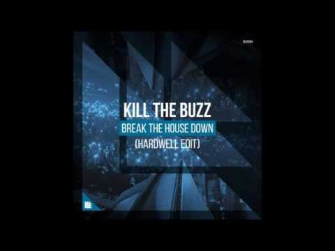Kill the buzz  [BREAK THE HOUSE] (Hardwell Edit)
