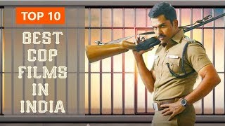 TOP 10 - BEST COP FILMS IN INDIA