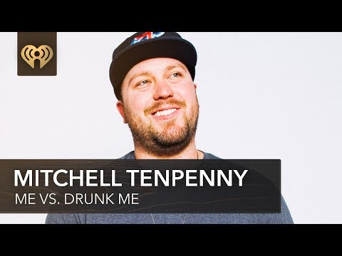 Does Mitchell Tenpenny Do It Drunk or Sober?  Me Vs Drunk Me
