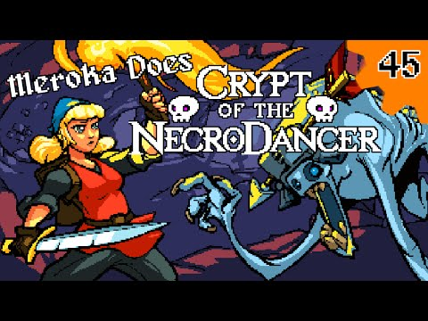 Crypt of the NecroDancer #45 - Everything's Changed!