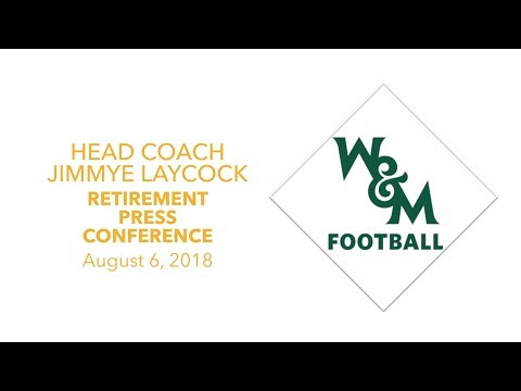 W&M Football Head Coach Jimmye Laycock - Complete Retirement Press Conference