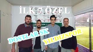 İlk 7 Özel Yıldızspor-Dostlar SK