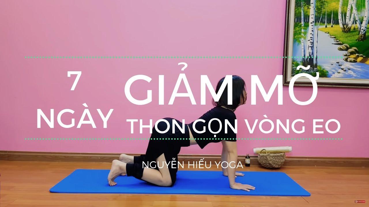 Yoga tại nhà: 7 ngày giảm mỡ bụng, thu gọn vòng eo cùng Nguyễn Hiếu Yoga