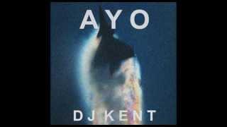 DJ  KENT -  Ayo